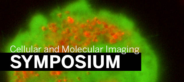 Cellular and Molecular Imaging Symposium