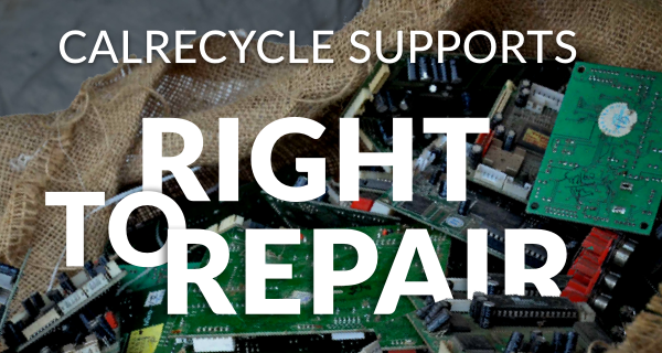 Blog: CalRecycle Supports Right To Repair