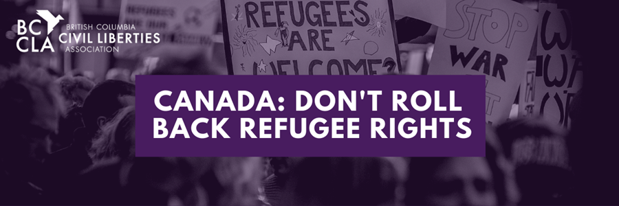 Canada: Don't Roll Back Refugee Rights