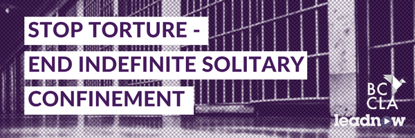 Stop torture- end indefinite solitary confinement