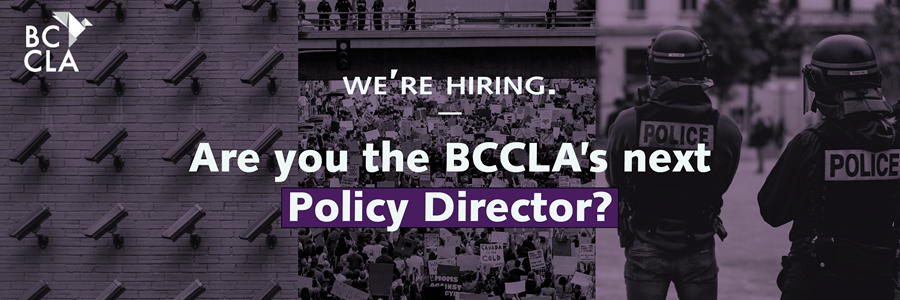 We're hiring. Are you the BCCLA's next Policy Director?